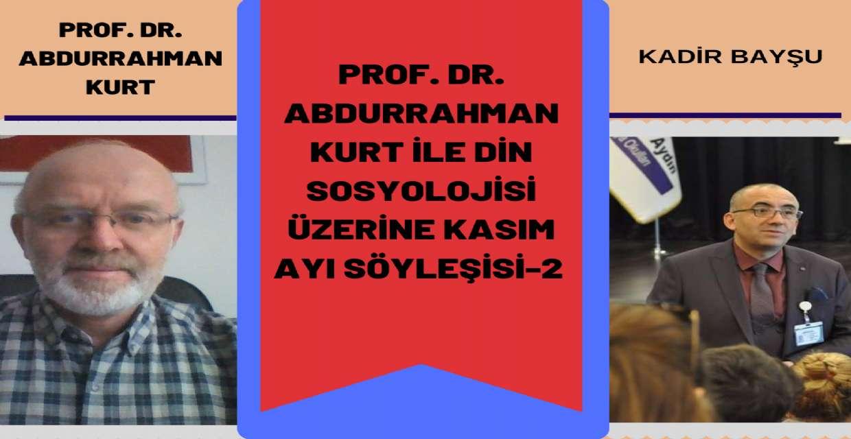 DİN SOSYOLOJİSİ ÜZERİNE KASIM AYI SÖYLEŞİSİ-2