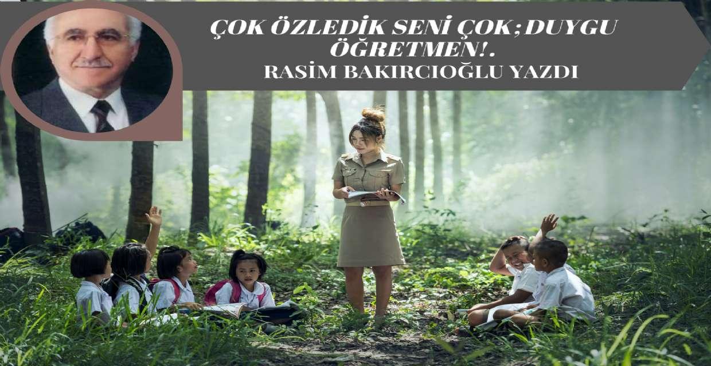 ÇOK ÖZLEDİK SENİ ÇOK; DUYGU ÖĞRETMEN!.
