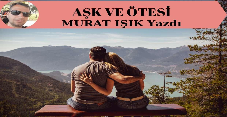 AŞK ve ÖTESİ...