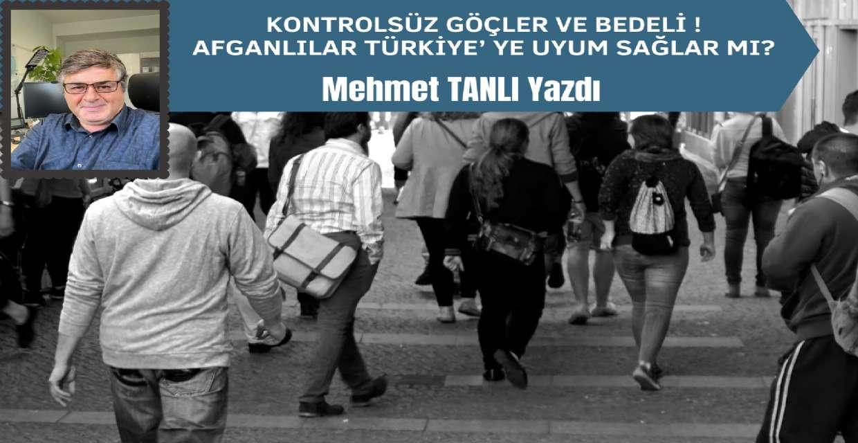 Kontrolsüz Göçler ve bedeli ! Afganlılar Türkiye' ye uyum sağlar mı?