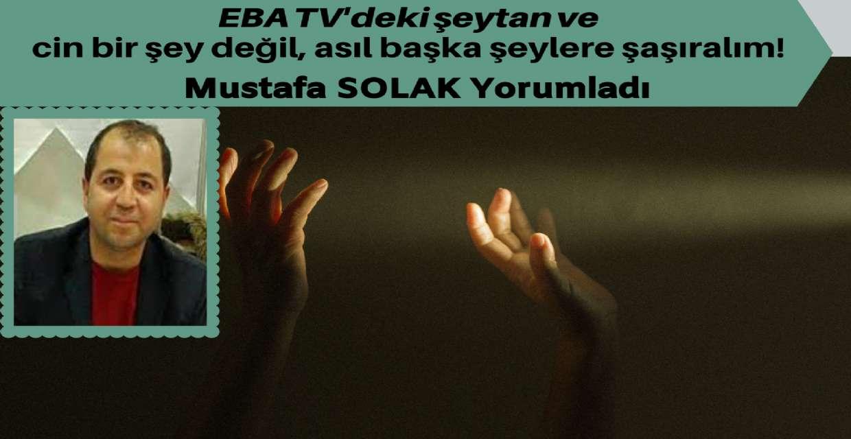 EBA TV'deki şeytan ve cin bir şey değil, asıl başka şeylere şaşıralım!