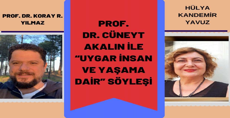 """Prof. Dr. KORAY R. YILMAZ ile """"UYGAR İNSAN VE YAŞAMA DAİR"""""""