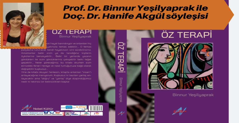 """Öz Terapi kitabının yazarı Prof. Dr. Binnur Yeşilyaprak ile SÖYLEŞİ """"Biçimden Öz'e - Kapak tasarımından İçeriğe - Yansımalar"""""""