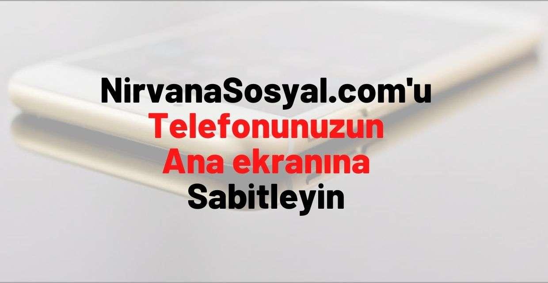 NirvanaSosyal.com'u Telefonunuzun Ana Ekranına Sabitleyin