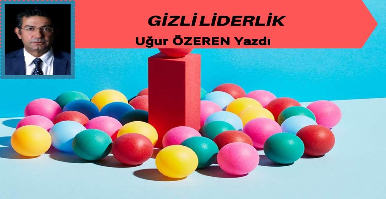 GİZLİ LİDERLİK