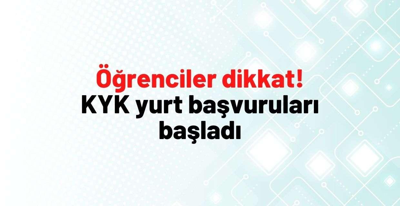 Öğrenciler dikkat KYK yurt başvuruları başladı #kykyurt